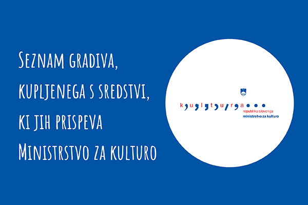Seznam gradiva kupljenega s sredstvi, ki jih prispeva Ministrstvo za kulturo